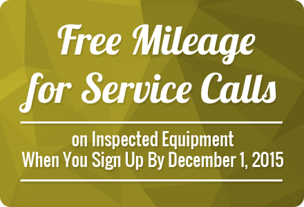 Free Mileage for Service Calls on Inspected Equipment When You Sign Up By December 1, 2015